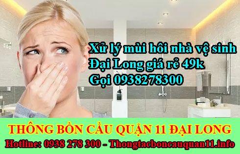 Xử lý mùi hôi nhà vệ sinh Đại Long giá rẻ 49k gọi 0938278300
