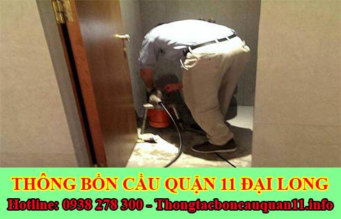 Thông cống nghẹt quận 11 Đại Long chất lượng cao LH 0938278300